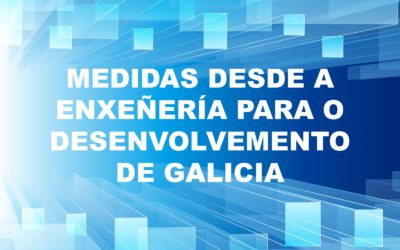 Consulta as 'Medidas desde a Enxeñería para o Desenvolvemento de Galicia' presentadas polo CGES